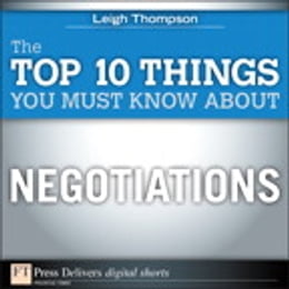 Book The Top 10 Things You Must Know About Negotiations by Leigh L. Thompson