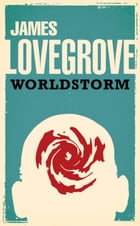 Worldstorm by James Lovegrove