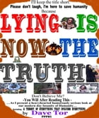 Lying Is Now The Truth by Dave Tor