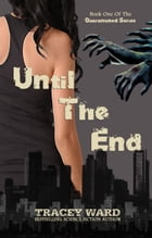 Until the End by Tracey Ward
