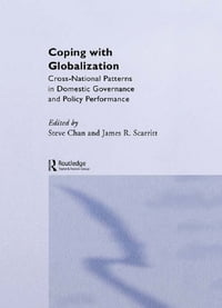 Coping with Globalization: Cross-National Patterns in Domestic Governance and Policy Performance