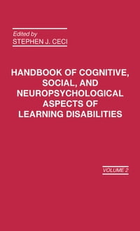 Handbook of Cognitive, Social, and Neuropsychological Aspects of Learning Disabilities: Volume 2