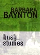 Bush Studies by Barbara Baynton