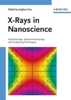 X-Rays in Nanoscience: Spectroscopy, Spectromicroscopy, and Scattering Techniques