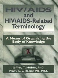 HIV/AIDS and HIV/AIDS-Related Terminology: A Means of Organizing the Body of Knowledge