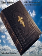 The Bible: Old Testament, New Testament by Nicolae Sfetcu