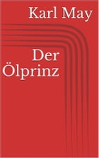 Der Ölprinz by Karl May