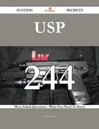 USP 244 Success Secrets - 244 Most Asked Questions On USP - What You Need To Know