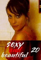 Sexy and Beautiful Volume 20 - A sexy photo book by Natasha Broadmoor