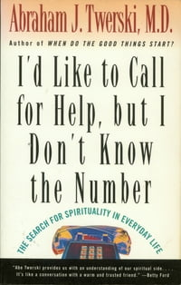 I'd Like To Call For Help But I Don't Know the Number: The Search For The Spirituality In Everyday…