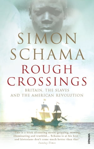 Rough Crossings Britain,  the Slaves and the American Revolution
