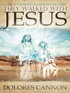 They Walked with Jesus by Dolores Cannon