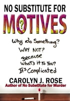 No Substitute for Motives by Carolyn J. Rose