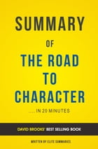 Summary of The Road to Character: by David Brooks , Includes Analysis by Elite Summaries