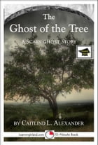 The Ghost of the Tree: A 15-Minute Ghost Story, Educational Version