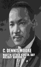Martin Luther King, Jr. Day by C. Dennis Moore
