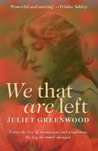 We That are Left by Juliet Greenwood