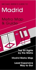 Madrid Travel Guide: Metro Map & Guide by Michael Brein