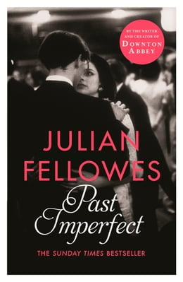 Book Past Imperfect by Julian Fellowes