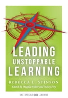 Leading Unstoppable Learning: boost leadership efficacy and create a school climate in which teachers manage positive classroom en by Rebecca L. Stinson
