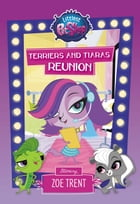 Littlest Pet Shop: Terriers and Tiaras Reunion: Starring Zoe Trent by Ellie O'Ryan