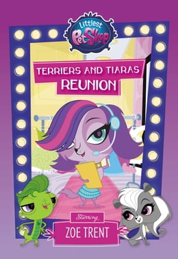 Book Littlest Pet Shop: Terriers and Tiaras Reunion: Starring Zoe Trent by Ellie O'Ryan