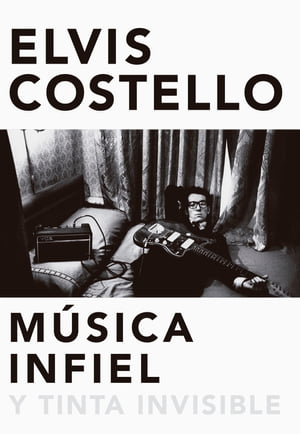 Música infiel y tinta invisible: Unfaithful music & disappearing ink