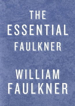 Book Essential Faulkner by William Faulkner