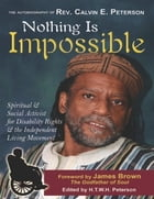 Nothing Is Impossible by Rev. Calvin E. Perterson