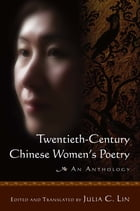 Twentieth-century Chinese Women's Poetry: An Anthology: An Anthology