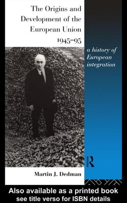 Book The Origins and Development of the European Union 1945-1995 by Dedman, Martin