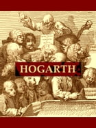The Works of William Hogarth: In a Series of Engravings with Descriptions, and a Comment on Their Moral Tendency by John Trusler