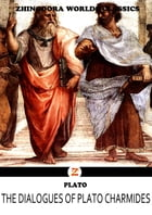 The Dialogues Of Plato Charmides by Plato