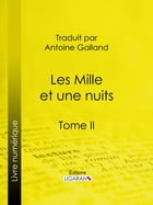 Les Mille et une nuits: Tome II by Anonyme