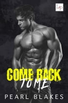 Come Back To Me by Pearl Blakes