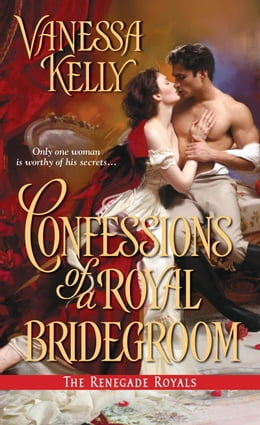 Book Confessions of a Royal Bridegroom by Vanessa Kelly