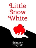 Little Snow White by Grimm's Fairytale