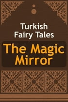 The Magic Mirror by Turkish Fairy Tales