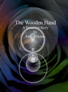 The Wooden Hand: A Detective Story by Fergus Hume