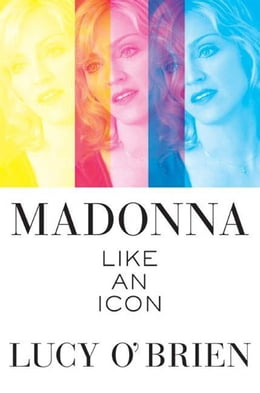 Book Madonna: Like an Icon by Lucy O'Brien