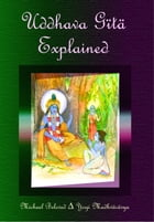 Uddhava Gita Explained by Michael Beloved