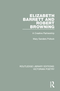 Elizabeth Barrett and Robert Browning: A Creative Partnership