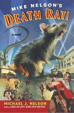 Book Mike Nelson's Death Rat!: A Novel by Michael J. Nelson