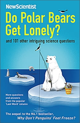Book Do Polar Bears Get Lonely?: And 101 Other Intriguing Science Questions by New Scientist