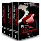 Patto con un miliardario, vol. 1-3 by Phoebe P. Campbell