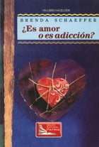 ¿Es Amor o Es Addición (Is It Love or Is It Addiction) by Brenda Schaeffer, D.Min, M.A.L.P., C.A.S.