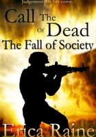 Call of the Dead: The Fall of Society by Erica Raine