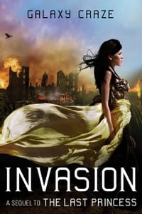 Invasion: A Sequel to The Last Princess