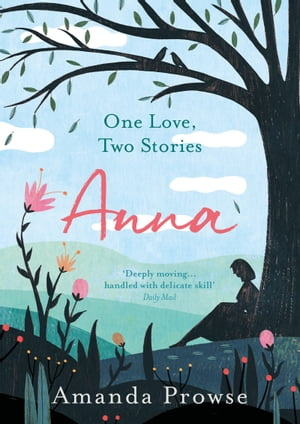 Anna The heartbreaking new love story from the queen of emotional drama