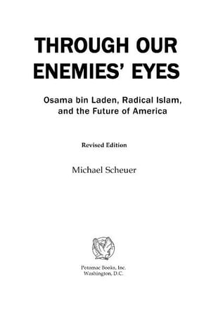 Through Our Enemies' Eyes by Michael Scheuer